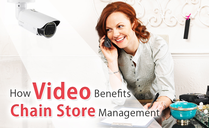 How video benefits chain store management?