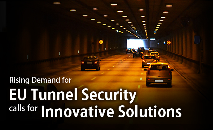 Rising demand for EU tunnel security calls for innovative solutions