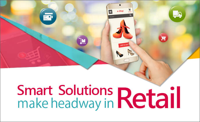 Smart solutions make headway in retail