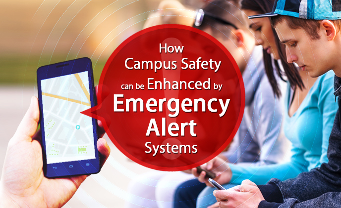 How campus safety can be enhanced by emergency alert systems