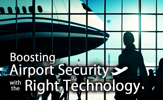 Boosting airport security with the right technology