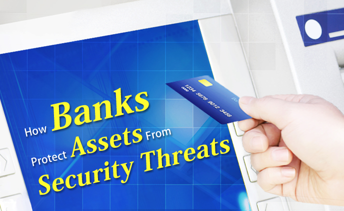 How banks protect assets from security threats