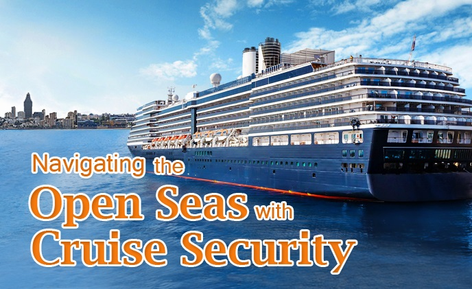 Navigating the open seas with cruise security