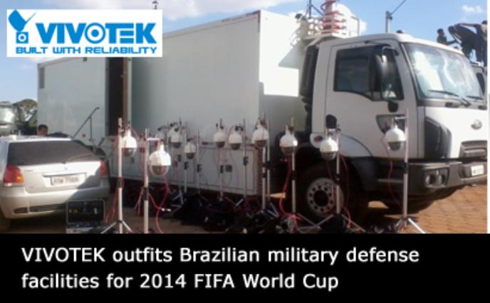 VIVOTEK outfits Brazilian military defense facilities for 2014 FIFA World Cup