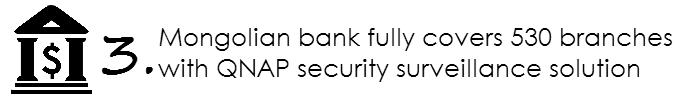 Mongolian bank fully covers 530 branches with QNAP security surveillance solution