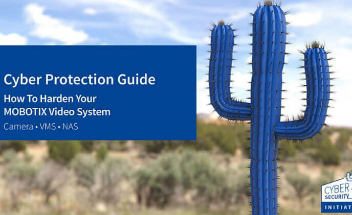 MOBOTIX Cactus Concept Cyber Protection Guide now available for download
