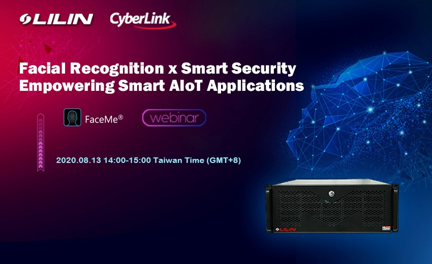 LILIN and CyberLink announce partnership by integrating facial recognition system