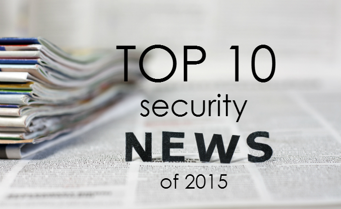 Top 10 security news stories of 2015