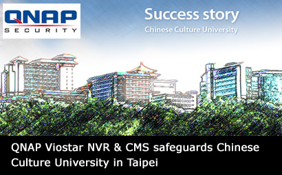 QNAP Viostor NVR & CMS safeguards Chinese Culture University in Taipei