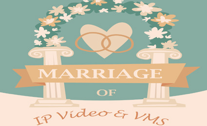 Industry report: Marriage of IP Video and VMS