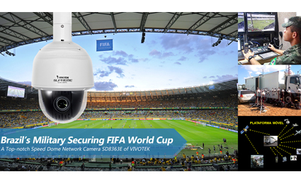 Brazil's military securing FIFA World Cup with VIVOTEK