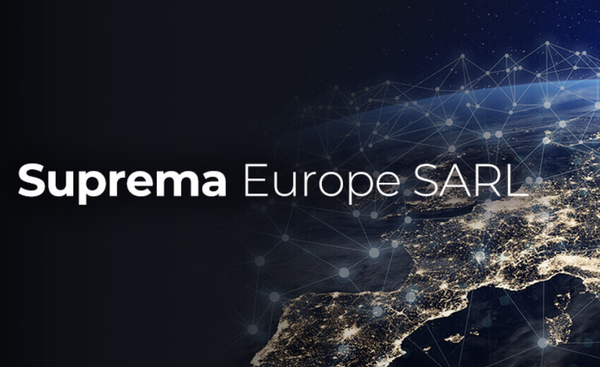 Suprema announces Suprema Europe SARL to reinforce regional presence