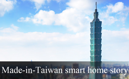 Made-in-Taiwan smart home story