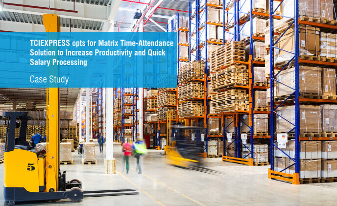TCIEXPRESS opts for Matrix solution to increase productivity
