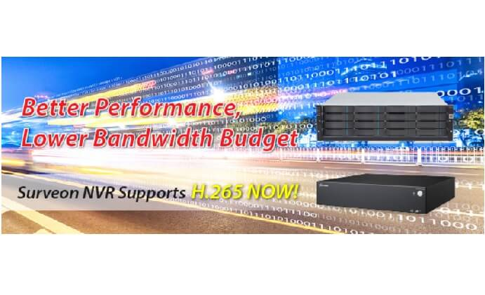 Higher performance with lower bandwidth budget with Surveon H.265-supported NVRs