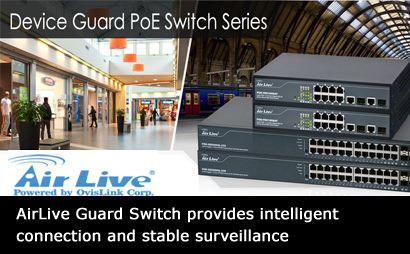 AirLive Guard Switch provides intelligent connection and stable surveillance