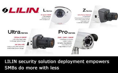 LILIN security solution deployment empowers SMBs do more with less