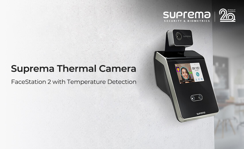 Suprema's new thermal camera to enhance safety by measuring skin temperature