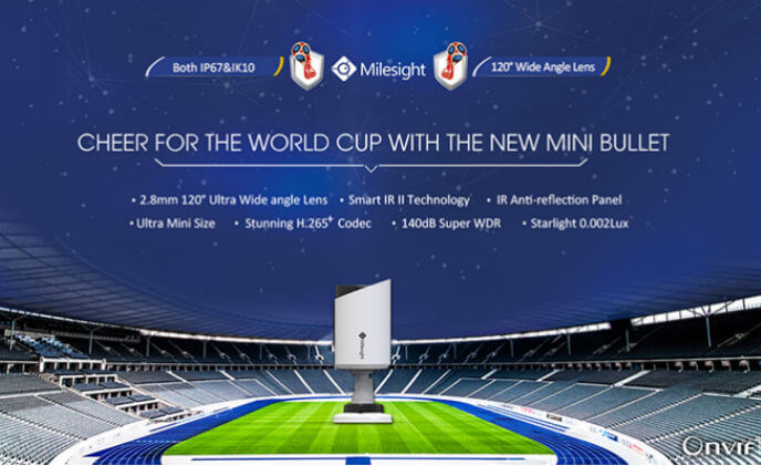 Cheer for the World Cup with Milesight new mini bullet network camera