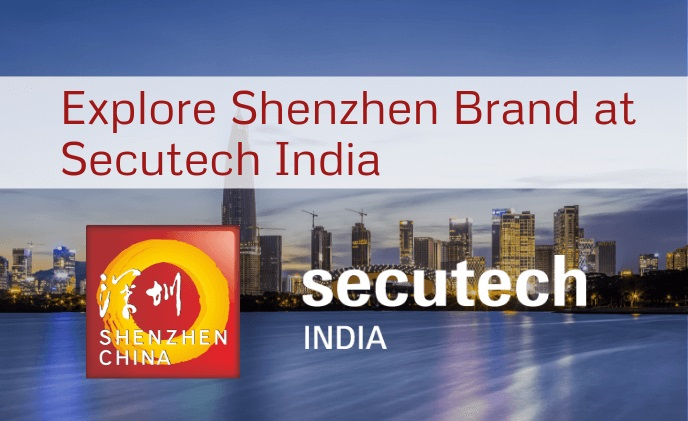 Exploring Shenzhen brand at Secutech India