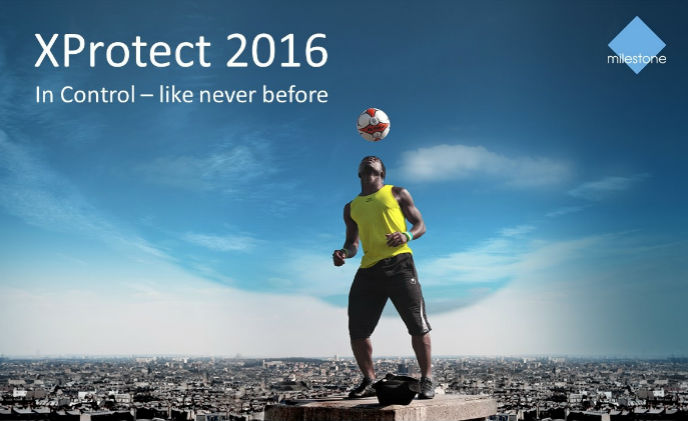 Milestone XProtect 2016 is released: focus on partner power and customers in control