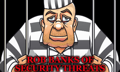 Rob banks of security threats
