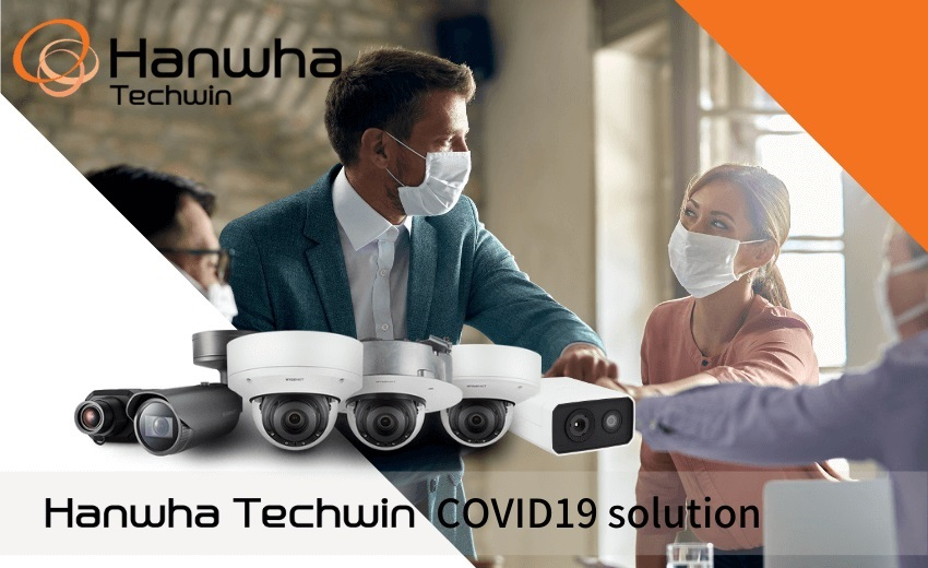 Hanwha Techwin introduces a complete COVID-19 solution