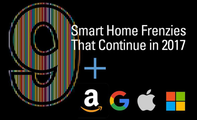 9 smart home frenzies that continue in 2017 (2016 milestones for the four giants in smart home)