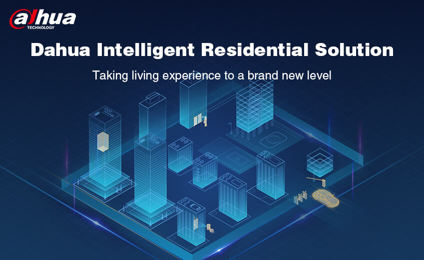 Dahua accelerates smart security and living with intelligent residential solutions