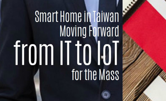 Smart home in Taiwan moving forward from IT to IoT for the masses