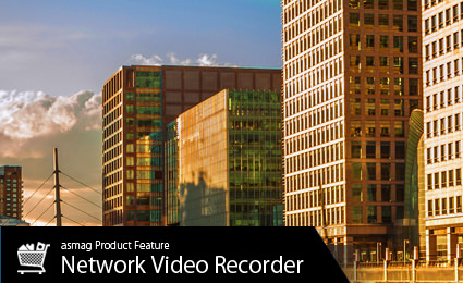 Network Video Recorder gives you impeccable surveillance experience