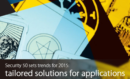 Security 50 sets trends for 2015: tailored solutions for applications