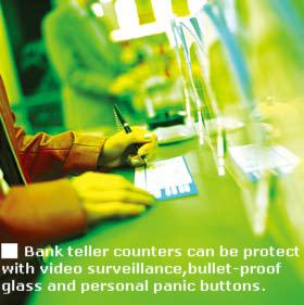 Bank teller counters can be protected with video surveillance