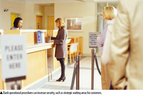 Bank operational procedures can increase security, such as strategic waiting areas for customers.