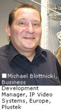 Michael Blottnicki, Business Development Manager, IP Video Systems, Europe, Plustek