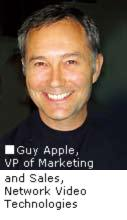 Guy Apple, VP of Marketing and Sales,Network Video Technologies