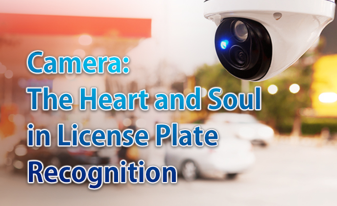 Camera – the Heart and Soul in License Plate Recognition