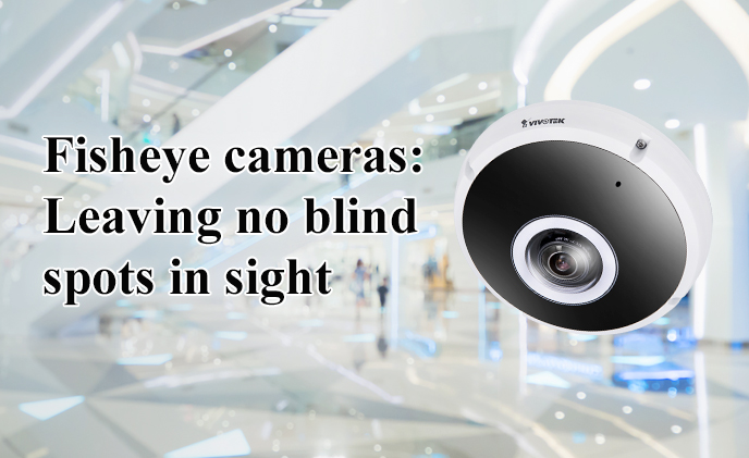Fisheye cameras: Leaving no blind spots in sight