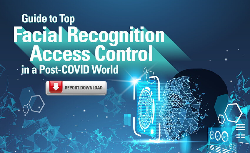 Buyer's Guide to Select Facial Recognition Access Control Systems in a Post-COVID World